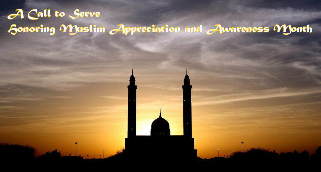 A Call to Serve -- Honoring Muslim Appreciation and Awareness Month