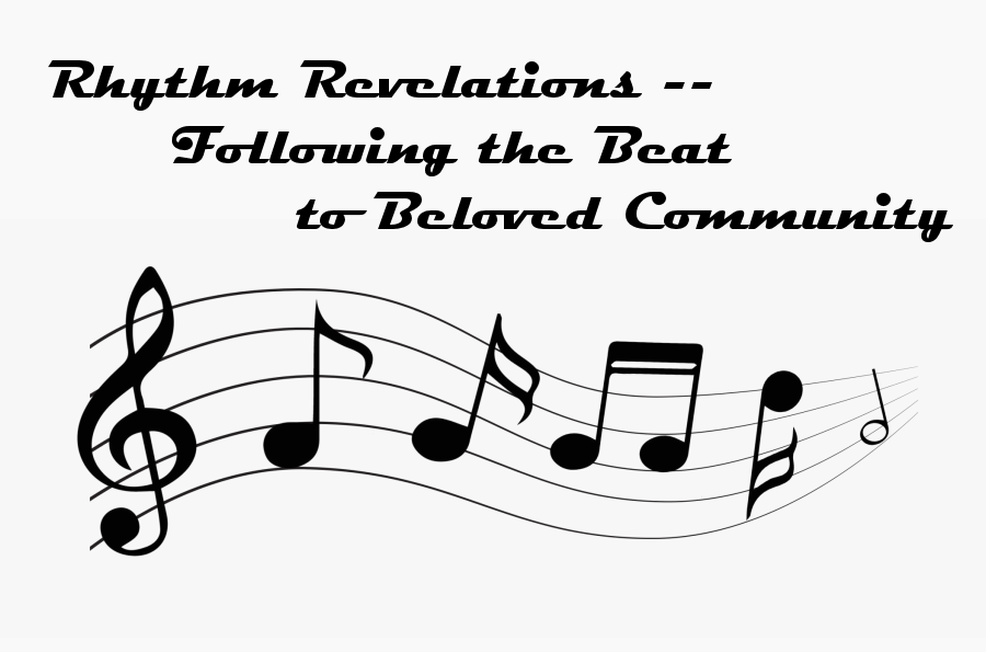 Rhythm Revelations -- Following the Beat to Beloved Community