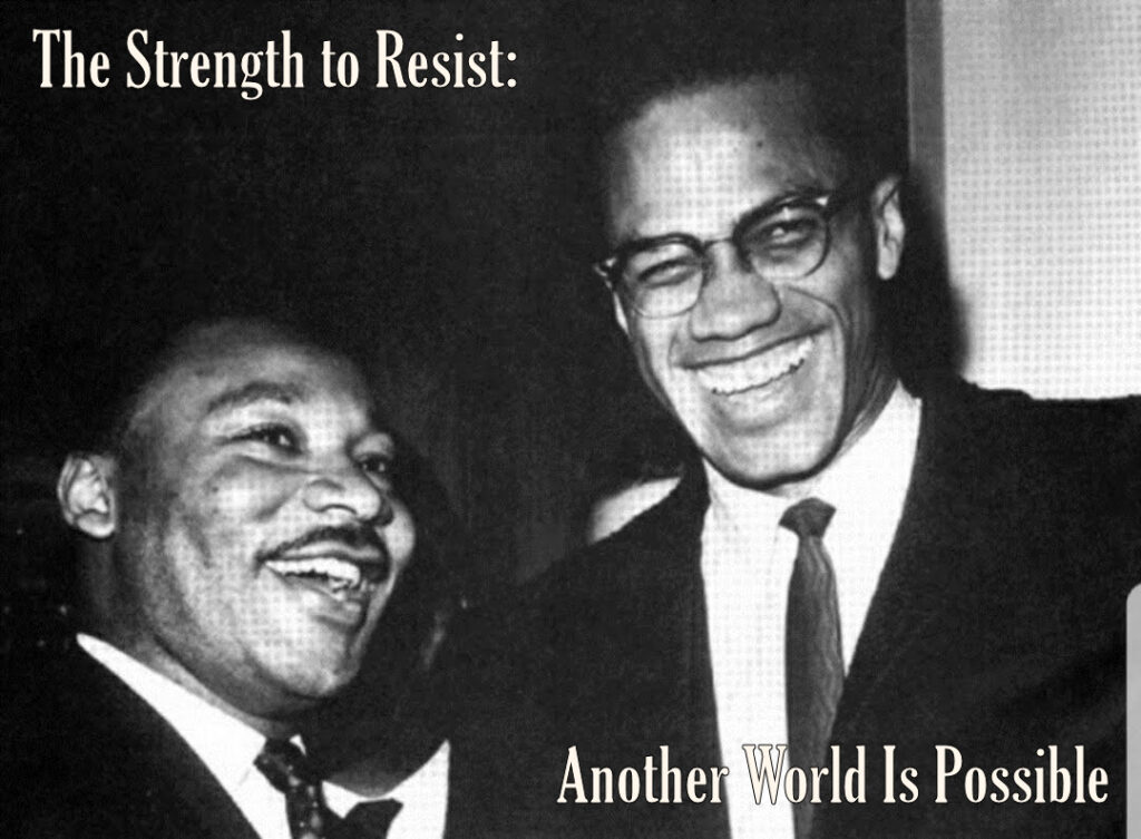 "Black and white photo of Dr. Martin Luther King Jr. and Malcom X laughing together. The title of the service, ""The Strength to Resist: Another World Is Possible"" is in white lettering across the top and bottom."