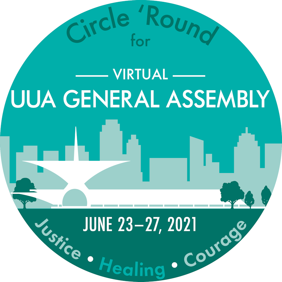 """Teal and white logo for the UUA General Assembly 2021. The logo has an (unknown) skyline in the background, and contains the following words: """"Circle 'Round for Virtual UUA General Assembly, June 23-27, 2021, Justice, Healing, Courage"""""""