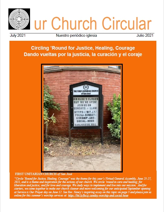 """Bright orange cover of the July 2021 issue of Our Church Circular. The title is """"Circling 'Round for Justice, Healing, Courage."""" There is a photograph of our Wayside Pulpit, which states, """"OUR BLDG'S CLOSED BUT WE'RE OPEN! JOIN US ON SUNDAYS @11AM"""" along with the Zoom link for online services."""